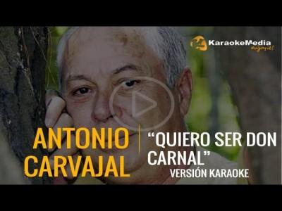 Antonio Carvajal – Quiero Ser Don Carnal