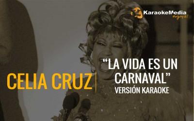 Celia Cruz – La vida es un carnaval | Karaoke