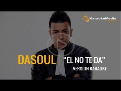 Dasoul – El No Te Da