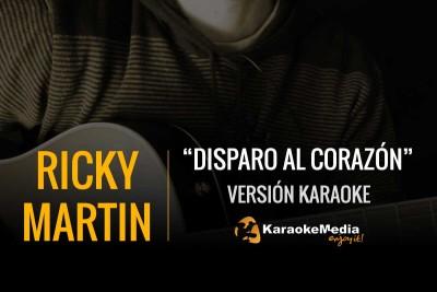 Ricky Martin – Disparo Al Corazon – Karaoke