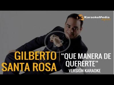 Gilberto Santa Rosa – Que Manera De Quererte
