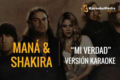 Mana Y Shakira – Mi Verdad – Karaoke