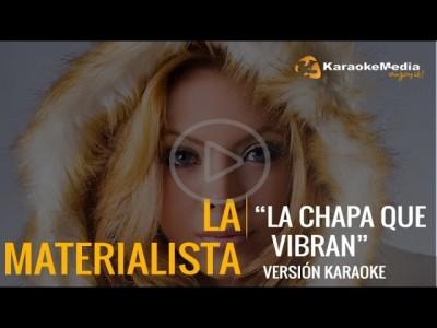La Materialista – La Chapa Que Vibran (Karaoke)
