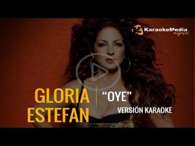Gloria Estefan – Oye (Karaoke)