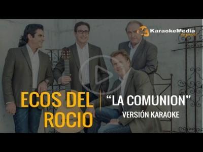 Ecos Del Rocio – La Comunion (Karaoke)