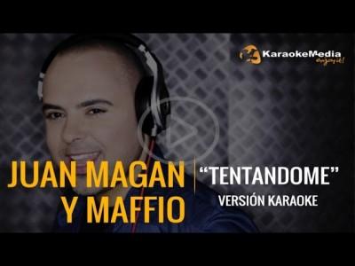 Juan Magan y Maffio – Tentandome